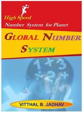 Global Number System: High Speed Number System for Planet
