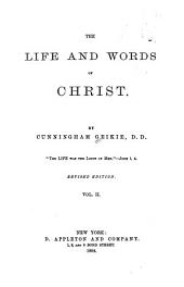 The Life and Words of Christ: Volume 2