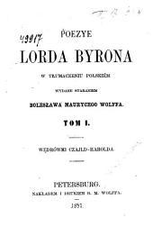 Poezye Lorda Byrona w tłumaczeniu polskiem: Wędrówki Czajld-Harolda, Tom 1