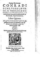 Haereticorum Catalogus: In Quo Synergistarum Argumenta recitantur et refutantur ...