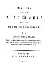 Briefe über die alte Mystik und den neuen Mysticismus