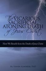 The Vicarious, Sacrificial, Atoning Death of Jesus Christ