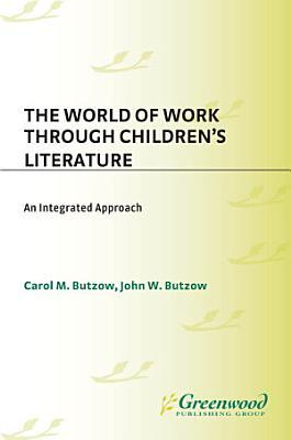 The World of Work Through Children s Literature  An Integrated Approach PDF