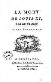 La mort de Louis 11., roi de France. Piece historique