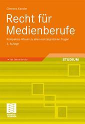 Recht für Medienberufe: Kompaktes Wissen zu allen rechtstypischen Fragen, Ausgabe 2