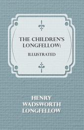 The Children's Longfellow: Illustrated