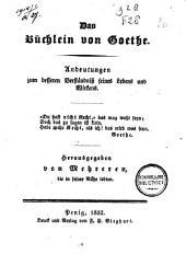 Das Büchlein von Goethe: Andeutungen zum besseren Verständnis seines Lebens und Wirkens
