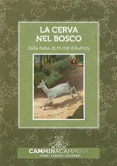 La cerva nel bosco: Audio libro illustrato con le immagini d'epoca del Museo Figurina