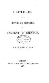 Lectures on the History and Principles of Ancient Commerce...