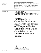 Nuclear nonproliferation DOE needs to consider options to accelerate the return of weaponsusable uranium from other countries to the United States and Russia PDF