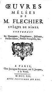 Oeuvres Posthumes de M. Flechier Evêque de Nimes, 2