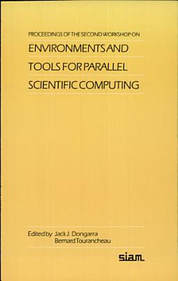 Proceedings of the Second Workshop on Environments and Tools for Parallel Scientific Computing