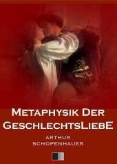 Metaphysik der Geschlechtsliebe: Band 1