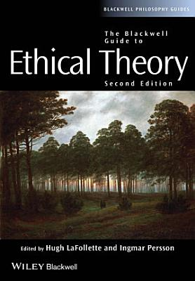 The Blackwell Guide to Ethical Theory
