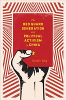 The Red Guard Generation and Political Activism in China PDF