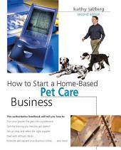 How to Start a Home-Based Pet Care Business: Edition 2