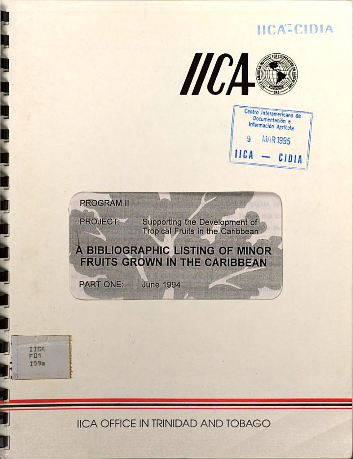 PROGRAM II PROJECT: Supporting the Development of Tropical Fruits in the Caribbean A BIBLIOGRAPHIC LISTING OF MINOR FRUITS GROWN IN THE CARIBBEAN PART ONE: JUNE 1994