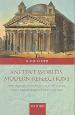 Ancient Worlds, Modern Reflections