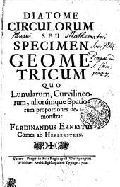 Diatome Circulorum Seu Specimen Geometricum