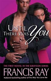 Until There Was You: A Grayson Novel, Edition 2