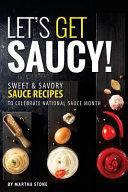 Let's Get Saucy!