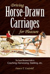 Driving Horse Drawn Carriages For Pleasure Book PDF