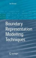 Boundary Representation Modelling Techniques