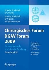 Chirurgisches Forum und DGAV 2009: für experimentelle und klinische Forschung 126.Kongress der Deutschen Gesellschaft für Chirurgie, München, 28.4.-1.5.2009