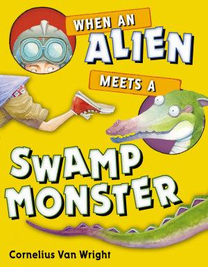 When an Alien Meets a Swamp Monster PDF