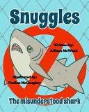 Snuggles the Misunderstood Shark Book