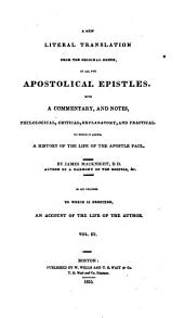 A New Literal Translation from the Original Greek, of All the Apostolical Epistles: With a Commentary and Notes, Philological, Critical, Explanatory, and Practical : to which is Added, a History of the Life of the Apostle Paul, Volume 3