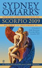 Sydney Omarr s Day By Day Astrological Guide for the Year 2009  Scorpio PDF