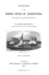 History of the Modern Styles of Architecture: Being a Sequel to the Handbook of Architecture