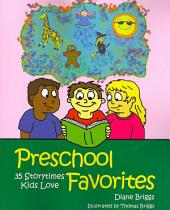 Preschool Favorites: 35 Storytimes Kids Love