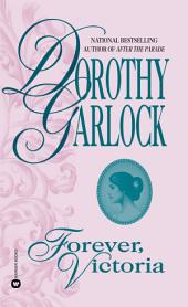 Forever, Victoria