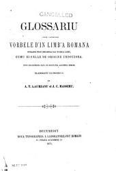 Glossariu care coprinde vorbele d'in limb'a romana straine prin originea sau form'a loru: cumu si celle de origine indouiosa. Dupo insarcinarea data de Societatea academica romana