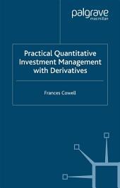 Practical Quantitative Investment Management with Derivatives