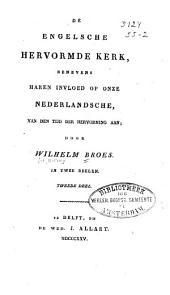 De Engelsche Hervormde Kerk: benevens haren invloed op onze Nederlandsche, van den tijd der Hervorming aan, Volume 2