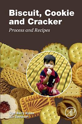 Biscuit, Cookie and Cracker Process and Recipes