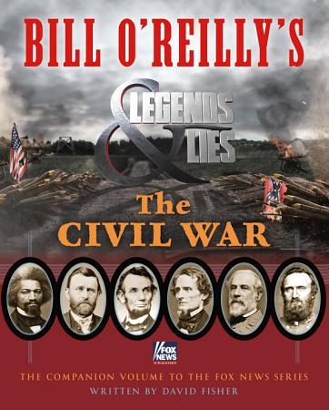 Bill O Reilly s Legends and Lies  The Civil War PDF