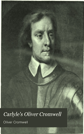 Carlyle's Oliver Cromwell: With a Selection from His Letters and Speeches