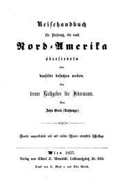 Reisehandbuch für Personen, die nach Nord-Amerika übersiedeln oder dasselbe besuchen wollen. 2. verm. Aufl