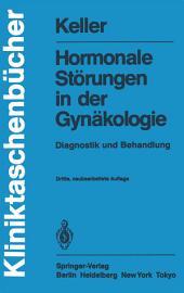 Hormonale Störungen in der Gynäkologie: Diagnostik und Behandlung, Ausgabe 3
