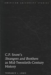 C P Snow S Strangers And Brothers As Mid Twentieth Century History Book PDF