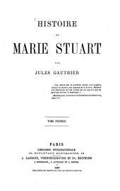 Histoire de Marie Stuart: I, Volume2