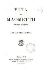 Vita di Maometto, scritta dall'autore degli Annali musulmani