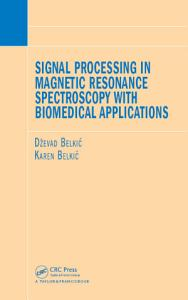 Signal Processing in Magnetic Resonance Spectroscopy with Biomedical Applications