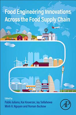 Food Engineering Innovations Across the Food Supply Chain
