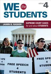 We the Students: Supreme Court Cases for and about Students, Edition 4