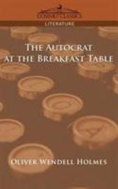 The Autocrat at the Breakfast Table